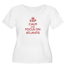 Keep Calm and focus on Atlantis Plus Size T-Shirt