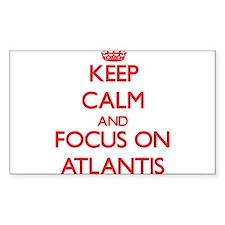 Keep Calm and focus on Atlantis Decal