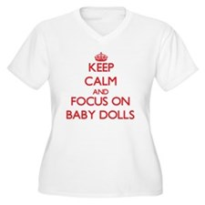Keep Calm and focus on Baby Dolls Plus Size T-Shir