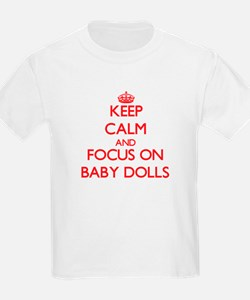 Keep Calm and focus on Baby Dolls T-Shirt