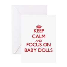 Keep Calm and focus on Baby Dolls Greeting Cards