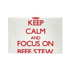 Keep Calm and focus on Beef Stew Magnets