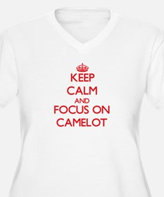 Keep Calm and focus on Camelot Plus Size T-Shirt