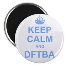 Keep Calm and DFTBA Magnets