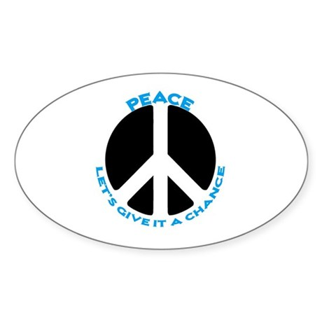 Peace - give it a chance #3 Oval Sticker