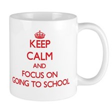 Keep Calm and focus on Going To School Mugs