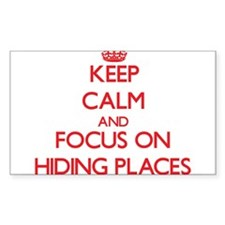 Keep Calm and focus on Hiding Places Decal