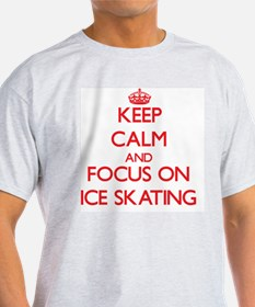 Keep Calm and focus on Ice Skating T-Shirt