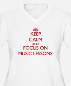 Keep Calm and focus on Music Lessons Plus Size T-S