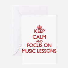 Keep Calm and focus on Music Lessons Greeting Card