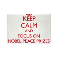 Keep Calm and focus on Nobel Peace Prizes Magnets