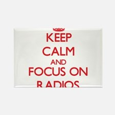 Keep Calm and focus on Radios Magnets