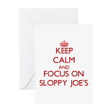 Keep Calm and focus on Sloppy Joe'S Greeting Cards