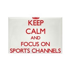 Keep Calm and focus on Sports Channels Magnets