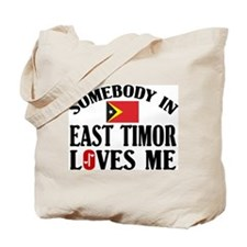 Somebody In East Timor Tote Bag