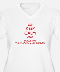 Keep Calm and focus on The Chicken And The Egg Plu