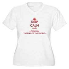 Keep Calm and focus on The End Of The World Plus S