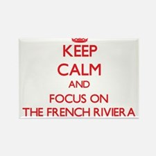 Keep Calm and focus on The French Riviera Magnets