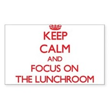 Keep Calm and focus on The Lunchroom Decal