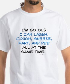 I'm so Old Shirt