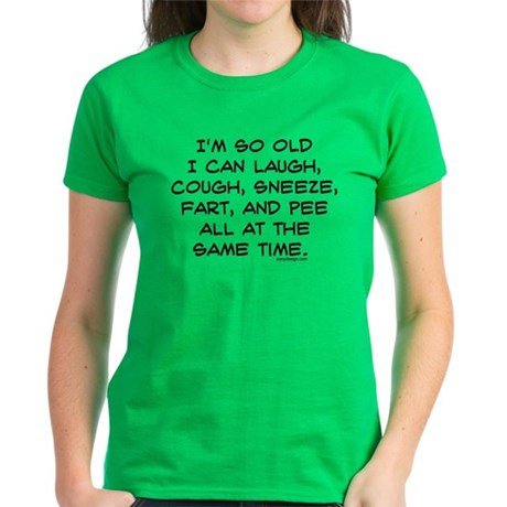 I'm so Old Women's Dark T-Shirt