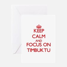 Keep Calm and focus on Timbuktu Greeting Cards