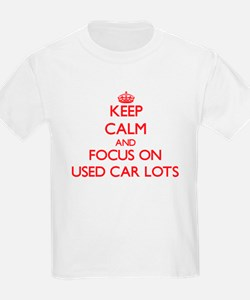 Keep Calm and focus on Used Car Lots T-Shirt