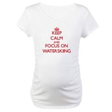 Keep Calm and focus on Waterskiing Shirt