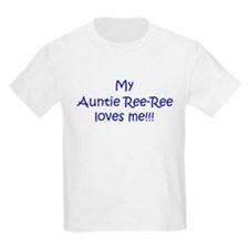 My  Auntie Ree-Ree  loves me! T-Shirt