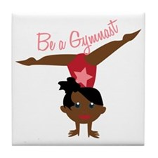 Be A Gymnast Tile Coaster