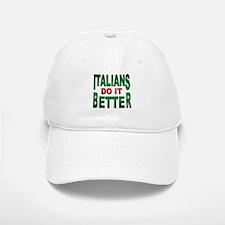 Italians do it better Baseball Baseball Cap
