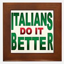 Italians do it better Framed Tile