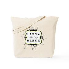 I love being black Tote Bag