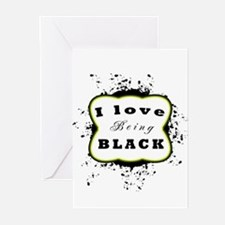 I love being black Greeting Cards (Pk of 10)