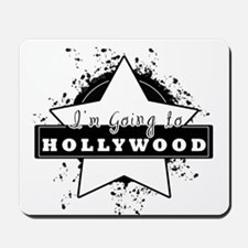"I'm going to hollywood ""star"" Mousepad"