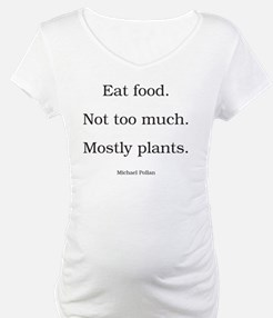 Eat food. Not too much. Mostly p Shirt