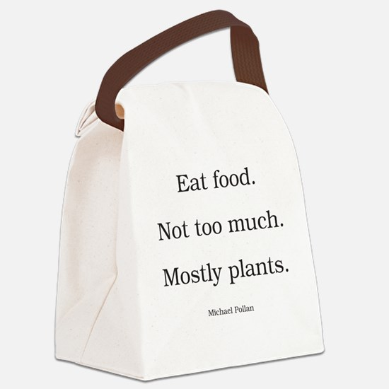 Eat food. Not too much. Mostly pl Canvas Lunch Bag