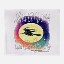 Life's A Witch Throw Blanket
