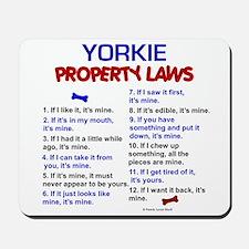 Yorkie Property Laws 3 Mousepad