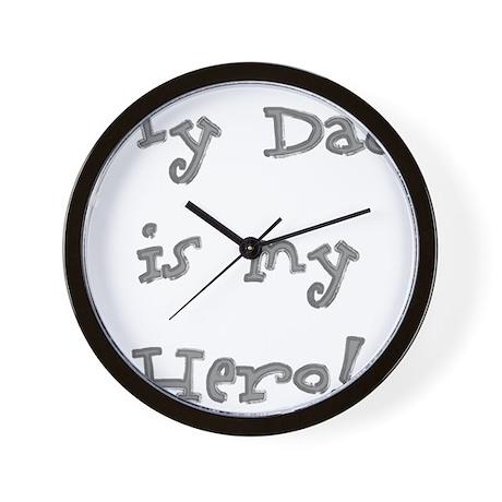 Dad Is My Hero Wall Clock