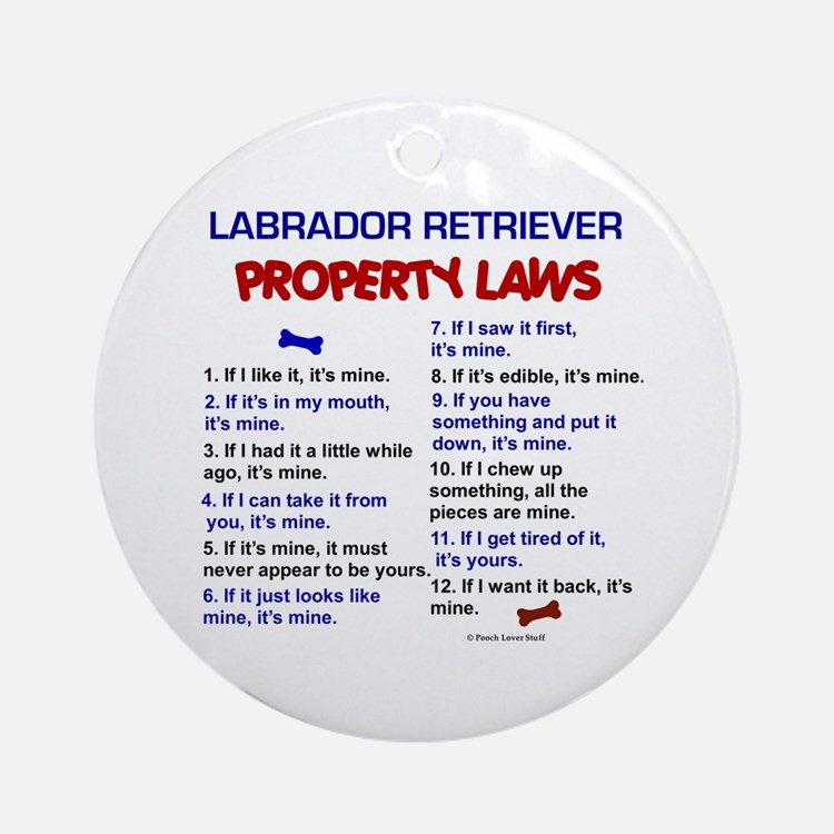 Labrador Retriever Property Laws 3 Ornament (Round