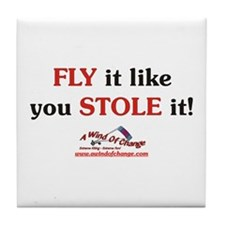 Fly It Like You Stole It!  Tile Coaster