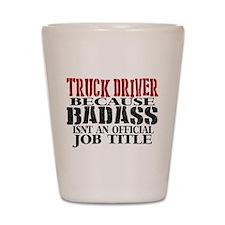 Badass Trucker Shot Glass