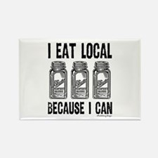 I Eat Local Because I Can Magnets