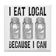 I Eat Local Because I Can Tile Coaster