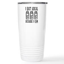 I Eat Local Because I Can Travel Mug