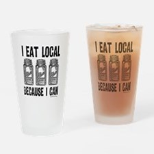 I Eat Local Because I Can Drinking Glass