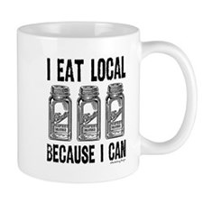 I Eat Local Because I Can Mugs