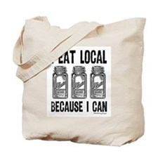 I Eat Local Because I Can Tote Bag