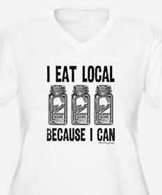 I Eat Local Because I Can Plus Size T-Shirt
